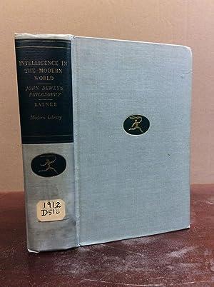 INTELLIGENCE IN THE MODERN WORLD: John Dewey's: Joseph Ratner, ed.