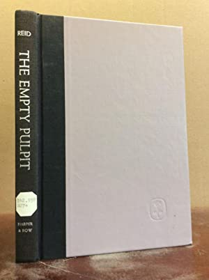 THE EMPTY PULPIT: A Study in Preaching as Communication.: Clyde Reid.