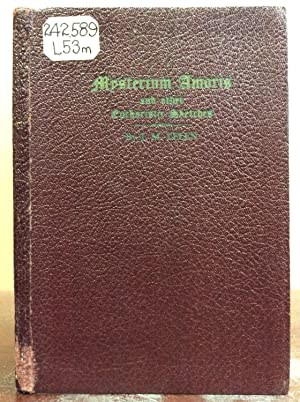 MYSTERIUM AMORIS And Other Eucharistic Sketches.: J.M. Lelen.