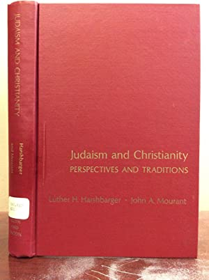 JUDAISM AND CHRISTIANITY: Perspectives and Traditions.: Luther H. Harshbarger