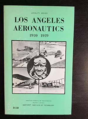 LOS ANGELES AERONAUTICS: 1920-1929.: D.D. Hatfield.