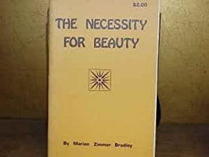 THE NECESSITY FOR BEAUTY.: Marion Zimmer Bradley.