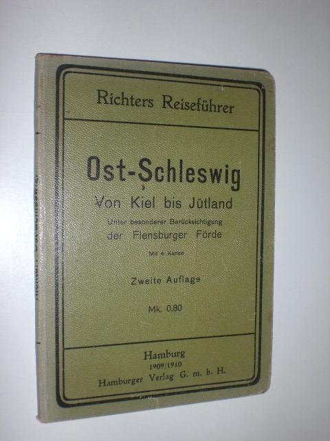 Ost-Schleswig. Von Kiel bis Jütland. Unter besonderer: RICHTERS REISEFÜHRER: