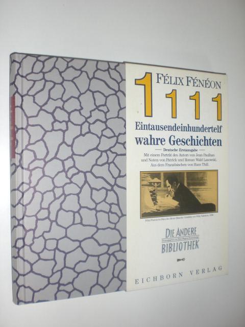 1111 Eintausendeinhundertelf wahre Geschichten. Mit einem Essay: FENON, Felix: