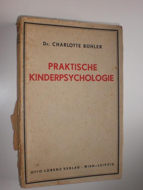 Praktische Kinderpsychologie. - BÜHLER, Charlotte