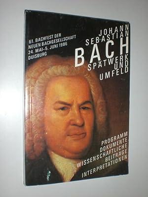 Johann Sebastian Bach. Spätwerk und Umfeld. 61. Bachfest der Neuen Bachgesellschaft 24. Mai - ...