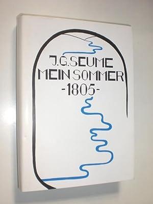 Mein Sommer 1805. Herausgegeben und mit einem: SEUME, Johann Gottfried: