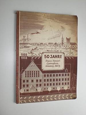 Fünfzig Jahre Franz-Haniel-Gymnasium Homberg (Niederrhein). Festschrift 1908: FRANZ-HANIEL-GYMNASIUM (Hrsg.):