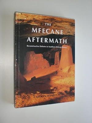 The Mfecane Aftermath. Reconstructive Debates in Southern: HAMILTON, Carolyn (Hrsg.):