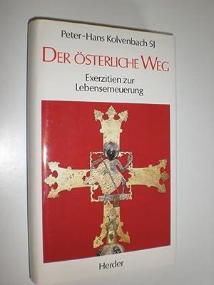 Der österliche Weg. Exerzitien zur Lebenserneuerung.: KOLVENBACH, Peter-Hans: