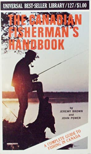 The Canadian Fisherman's Handbook: Brown, Jeremy and