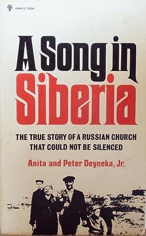 A Song in Siberia: [the True Story: Deyneka, Anita;Deyneka, Peter