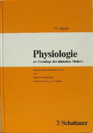 Physiologie als Grundlage der klinischen Medizin entsprechend: Gebert, G.: