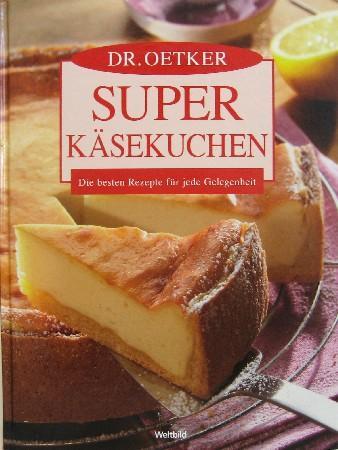 Dr Oetker Super Kasekuchen Die Besten Rezepte Fur Jede Gelegenheit