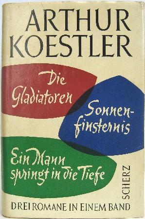 Die Gladiatoren. Sonnenfinsternis. Ein Mann springt in die Tiefe. Drei Romane. Mit einem Nachwort des Autors.