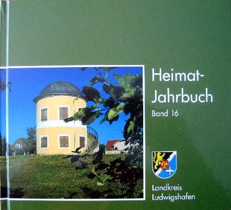 Heimat-Jahrbuch. Landkreis Ludwigshafen. Band 16. - Landkreis Ludwigshafen (Hrsg.)