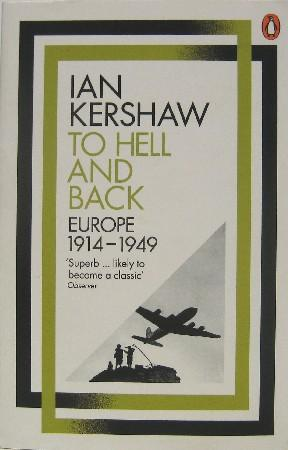 To Hell and Back: Europe, 1914-1949.