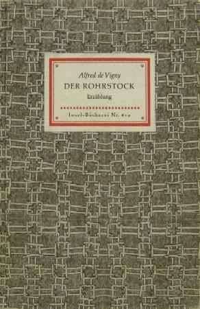 Der Rohrstock. Die Geschichte vom Leben und: Vigny, Alfred de:
