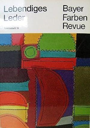 Lebendiges Leder. Bayer Farben Revue.: Zahn, Joachim (Red.):
