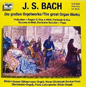 Die großen Orgelwerke / The great Organ: Bach, Johann Sebastian: