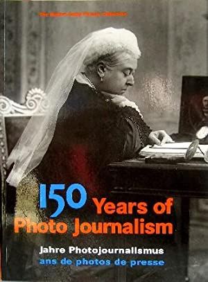 150 Years of Photo Journalism. Jahre Photojournalismus; ans de photos de presse. Part 1: Nick Yap...