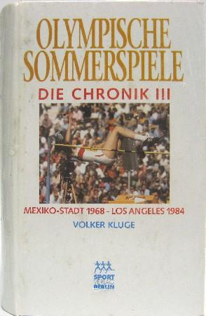 Olympische Sommerspiele. Die Chronik III, Mexico City 1968 - Los Angeles 1984.