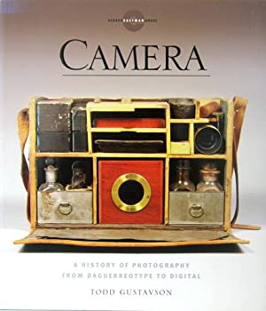 Camera. A History of Photography from Daguerreotype to Digital.