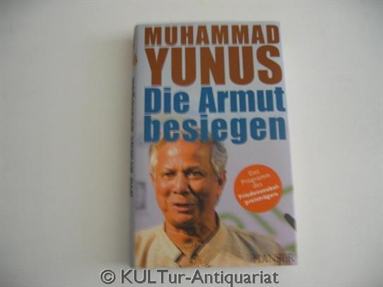 Die Armut besiegen. Das Programm des Friedensnobelpreisträgers.: Yunus, Muhammad: