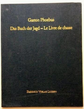 Das Buch der Jagd. Le Livre de: Phoebus, Gaston: