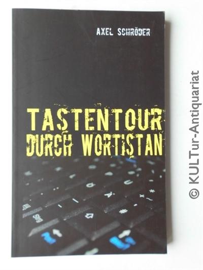 Tastentour durch Wortistan. - Schröder, Axel