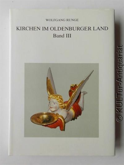 Kirchen im Oldenburger Land (Band 3) : Runge, Wolfgang: