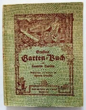 Grosses Gartenbuch. Der Küchen- und Blumengarten : Davidis, Henriette und