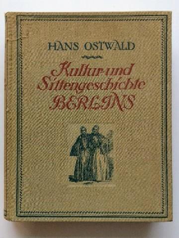 Kultur- und Sittengeschichte Berlins. - Ostwald, Hans