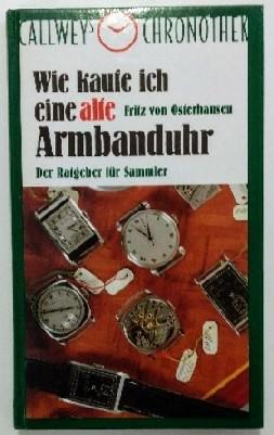 Callweys Chronothek: Wie kaufe ich eine alte: von Osterhausen, Fritz:
