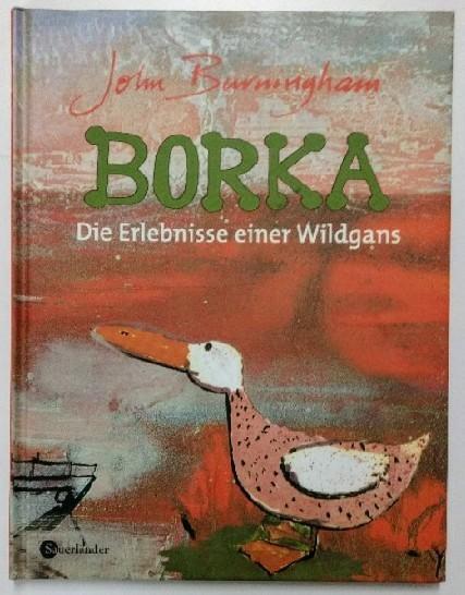 Borka - Die Erlebnisse einer Wildgans.: Burningham, John: