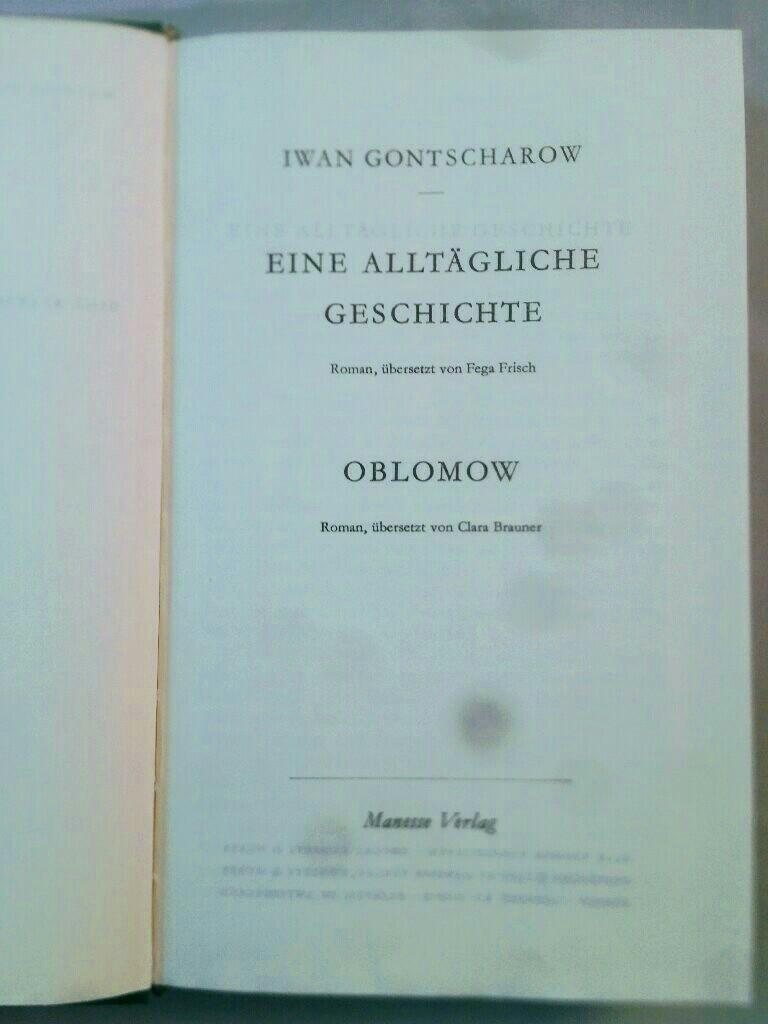 Eine alltägliche Geschichte / Oblomow.: Gontscharow, Iwan: