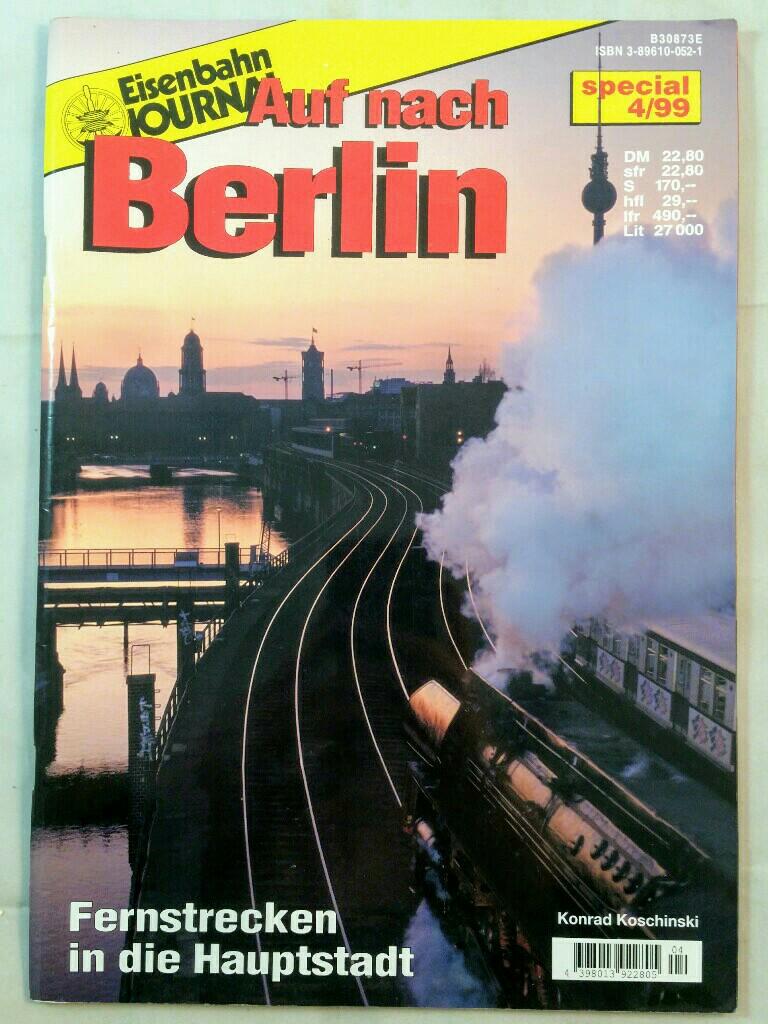 Eisenbahnjournal special 4/99: Auf nach Berlin. - Koschinski, Konrad und Hermann Merker