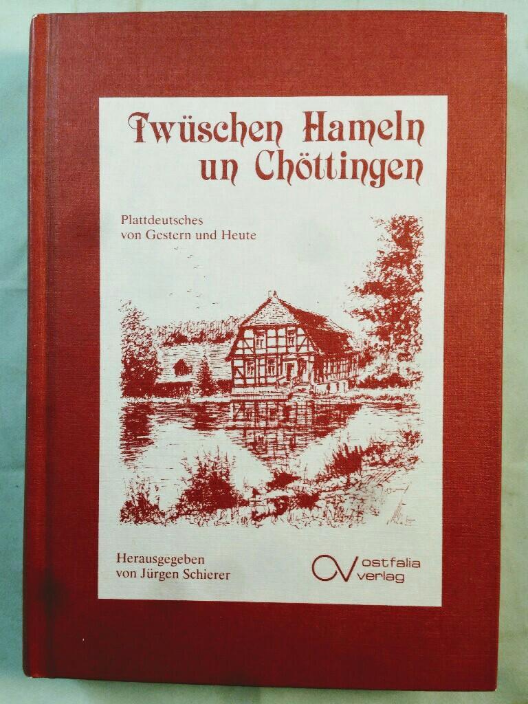 Twüschen Hameln un Chöttingen: Ostfälisches Platt. Plattdeutsches: Schierer, Jürgen, Elke
