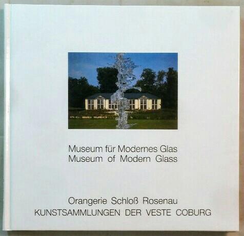 Museum für Modernes Glas - Orangerie Schloß: Netzer, Susanne: