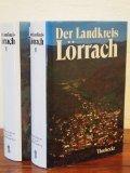 Der Landkreis Lörrach Bd.1, Allgemeiner Teil, Gemeindebeschreibungen: Diverse Autoren: