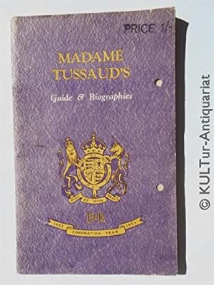 Madame Tussaud's Exhibition, Guide and Biographies, Revised: Madame, Tussaud's: