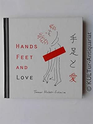 Hands Feet and Love.