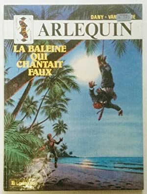 Arlequin. Le Baleine Qui Chantait Faux.