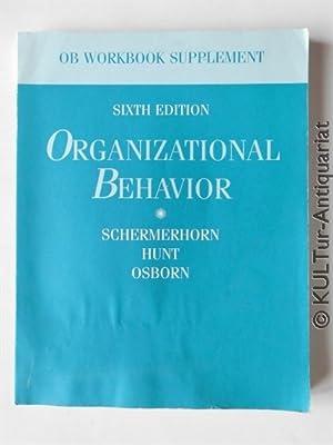 Organizational Behavior. OB Workbook Supplement.: Schermerhorn, John R.: