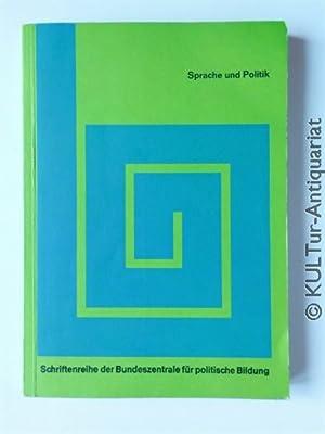 Sprache und Politik. Schriftenreihe der Bundeszentrale für politische Bildung. Vorträge und ...