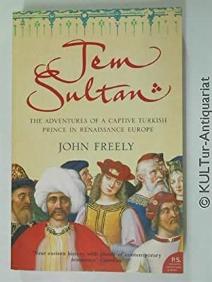 Jem Sultan: The Adventures of a Captive Turkish Prince in Renaissance Europe.