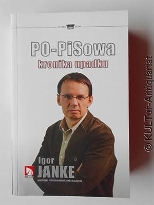 PO-PISowa kronika upadku.: Janke, Igor: