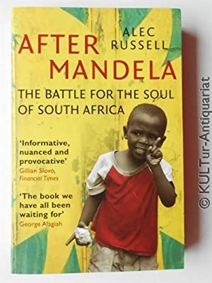 After Mandela - The Battle for the Soul of South Africa