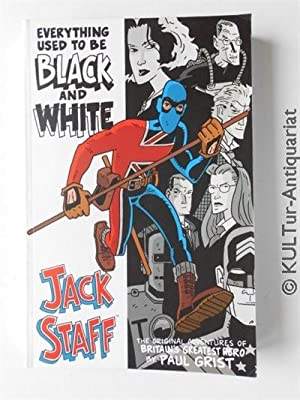 Jack Staff: Everything Used to Be Black and White.