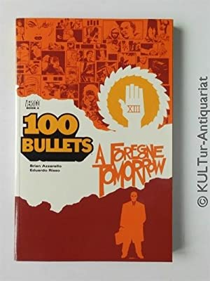 100 Bullets Vol. 4: A Foregone Tomorrow.
